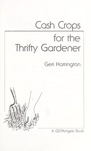 Cover of: Cash crops for the thrifty gardener