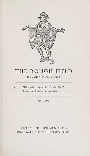 The rough field by Montague, John.