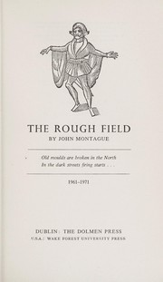 Cover of: The rough field | Montague, John.
