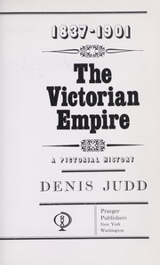 Cover of: The Victorian Empire, 1837-1901: a pictorial history.