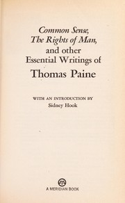 Cover of: Common sense, The rights of man, and other essential writings of Thomas Paine | Thomas Paine