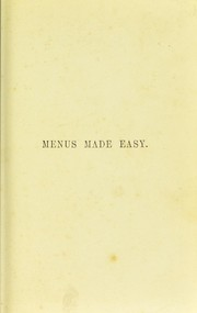 Cover of: Menus made easy: or how to order dinner and give the dishes their French names