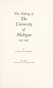 Cover of: The making of the University of Michigan,1817-1967