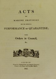 Cover of: Acts for making provision for the effectual performance of quarantine; with orders in council, &c