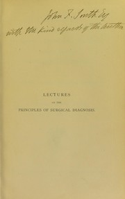 Cover of: Lectures on the principles of surgical diagnosis | Frederick Le Gros Clark