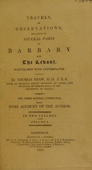Travels, or, Observations relating to several parts of Barbary and the Levant