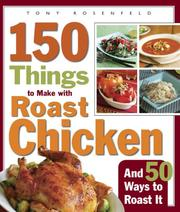 Cover of: 150 Things to Make with Roast Chicken (And 50 Ways to Roast It)