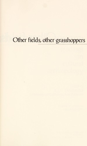 Other fields, other grasshoppers by edited by L. L. Langness ; Edgar V. Winans, consulting editor.