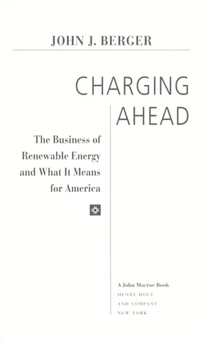 Charging ahead : the business of renewable energy and what it means for America by