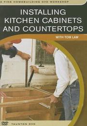 Cover of: Installing Kitchen Cabinets and Countertops | Tom Law