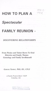 Cover of: How to plan a spectacular family reunion | Geneva Turner