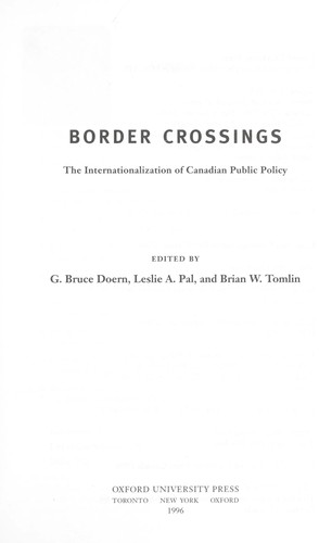 Border crossings by edited by G. Bruce Doern, Leslie A. Pal, and Brian W. Tomlin.