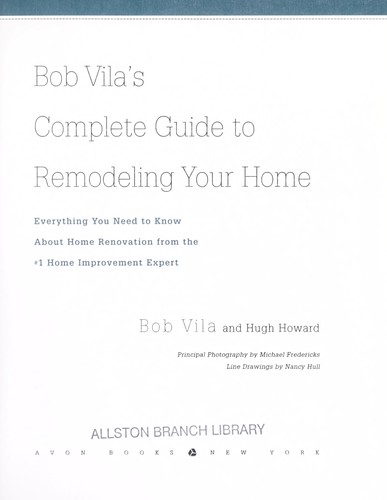 Bob Vila's complete guide to remodeling your home by Bob Vila