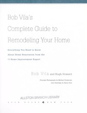 Cover of: Bob Vila's complete guide to remodeling your home | Bob Vila