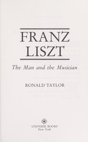 Cover of: Franz Liszt, the man and the musician