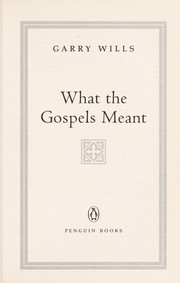 Cover of: What the Gospels meant | Garry Wills