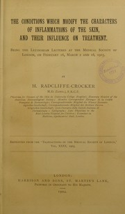 Cover of: The conditions which modify the characters of inflammations of the skin, and their influence on treatment | H. Radcliffe Crocker