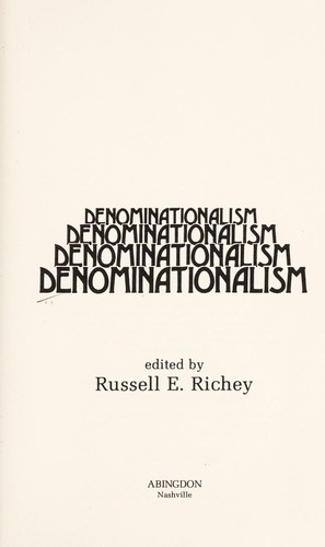 Denominationalism by edited by Russell E. Richey.