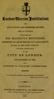 Cover of: London Vaccine Institution: for inoculating and supplying matter free of expense | London Vaccine Institution
