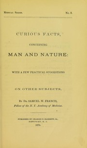 Cover of: Curious facts, concerning man and nature | Samuel W. Francis