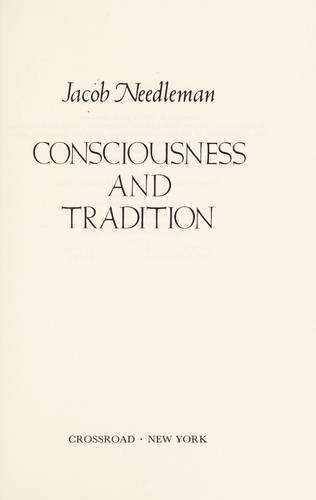 Consciousness and tradition by Jacob Needleman
