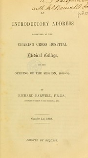 Cover of: Introductory address delivered at the Charing Cross Hospital Medical College | Richard Barwell
