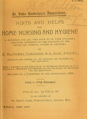 Cover of: Hints and helps for home nursing and hygiene | E. MacDowel Cosgrave