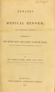 Cover of: Remarks on medical reform, in a second letter addressed to the Right Hon. Sir James Graham, bart. ... | Graham, James Sir