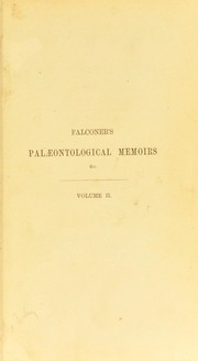 Cover of: Paleontological memoirs and notes of the late Hugh Falconer