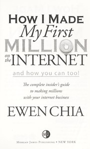 Cover of: How I made my first million on the Internet and how you can too! | Ewen Chia