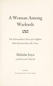 Cover of: A woman among warlords: the extraordinary story of an Afghan who dared to raise her voice