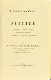 Cover of: Suicide : its history, literature, jurisprudence, causation, and prevention