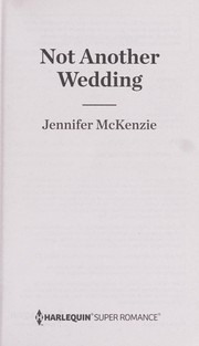Cover of: Not another wedding | Jennifer McKenzie