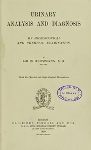 Cover of: Urinary analysis and diagnosis by microscopical and chemical examination | Louis Heitzmann