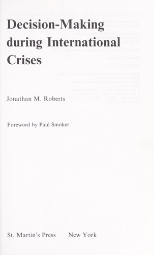 Decision-making during international crises by Roberts, Jonathan M.