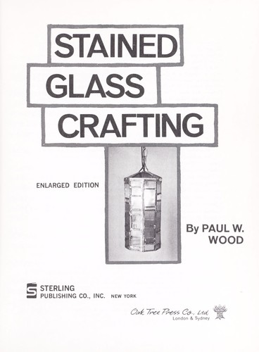 Stained glass crafting by Paul W. Wood