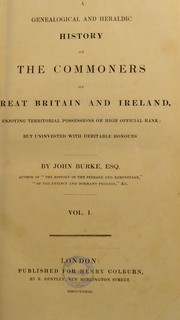 Cover of: A genealogical and heraldic history of the commoners of Great Britain and Ireland, enjoying territorial possessions or high official rank but uninvested with heritable honours
