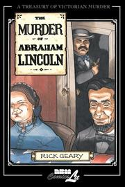 Cover of: The Murder of Abraham Lincoln | Rick Geary