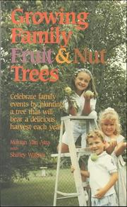Cover of: Growing family fruit and nut trees | Marian Van Atta