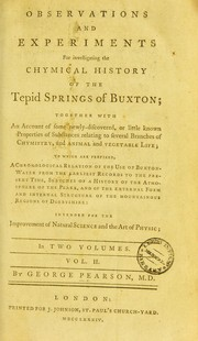Cover of: Observations and experiments for investigating the chymical history of the tepid springs of Buxton | Pearson, George