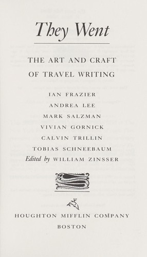 They went : the art and craft of travel writing by