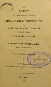 Cover of: An inquiry into the system of general or commissariat contracts, for supplying His Majesty