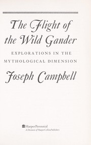 Cover of: The Flight of the Wild Gander: Explorations in the Mythological Dimension