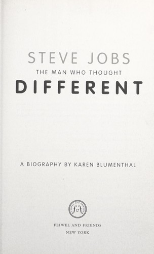 steve jobs the man who thought Karen blumenthal's 'steve jobs: the man who thought different' is one of many biographies about the former apple ceo but this one is (apparently) primarily aimed at the teenage market.