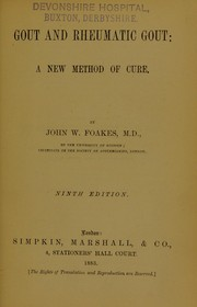 Cover of: Gout and rheumatic gout : a new method of cure | John Weston Foakes