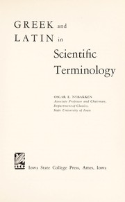 Cover of: Greek and Latin in scientific terminology. | Oscar Edward Nybakken