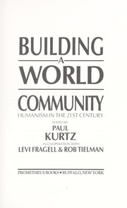 Cover of: Building a world community | edited by Paul Kurtz in cooperation with Levi Fragell & Rob Tielman.