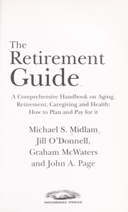 Cover of: The retirement guide [electronic resource] : a comprehensive handbook on aging, retirement, caregiving and health : how to plan and pay for it |