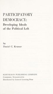 Cover of: Participatory democracy: developing ideals of the political left