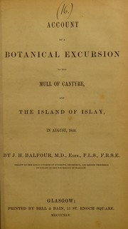 Cover of: Account of a botanical excursion to the Mull of Cantyre, and the island of Islay, in August, 1844